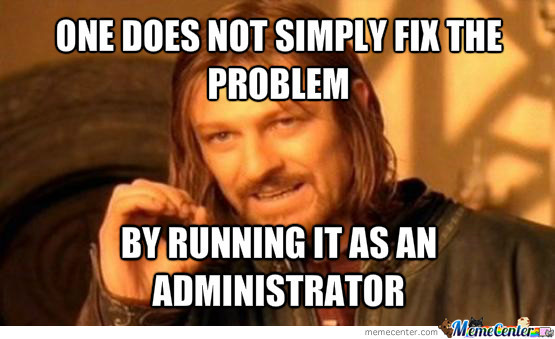 Run It As An Administrator It Will Work By Recyclebin Meme Center