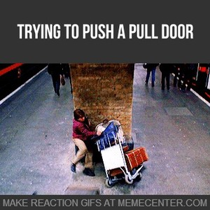 Trying To Push A Pull Door By Friendzoned