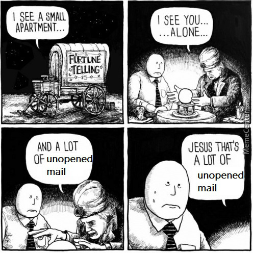Unopened Mail Piles Up Just Like Garbage By Lonerxj9 Meme Center