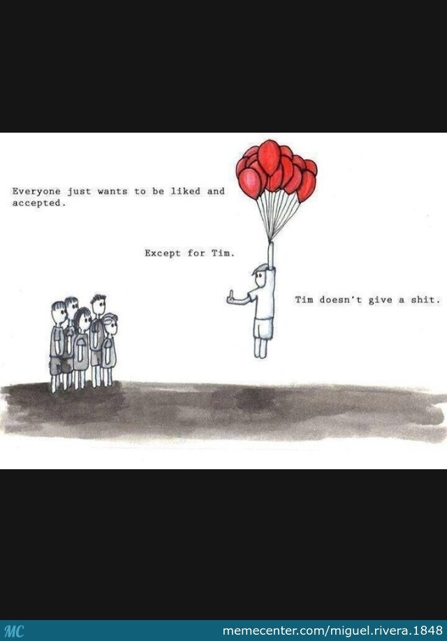 We All Need To Be Like Tim By Miguel Rivera 1848 Meme Center