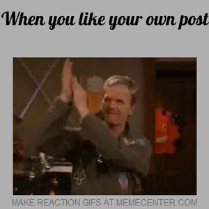 When You Like Your Own Post By Spinyweb Meme Center