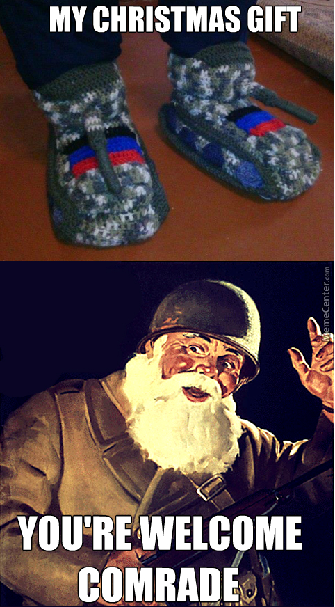 You See Comrade If You Wear Tank Slippers Enemies Will Fear To