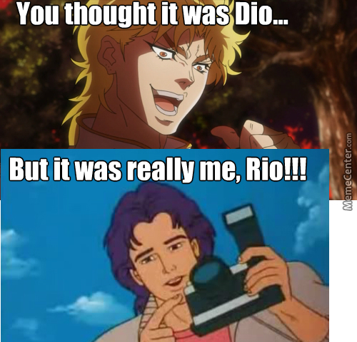 You Thought It Was Dio But It Was Really Me Rio By Dynodope