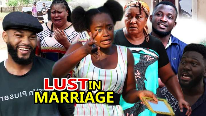 Movie: Lust in Marriage (2021) (Parts 1, 2, 3 & 4)