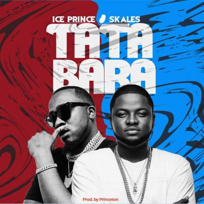 Music: Ice Prince – Tatabara (feat. Skales)