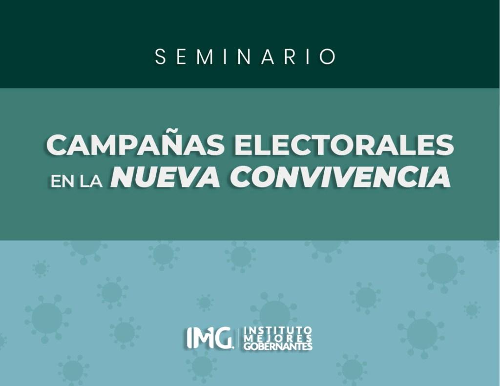 Seminario Campañas Electorales en la Nueva Convivencia - Instituto Mejores Gobernantes - Galo Limón
