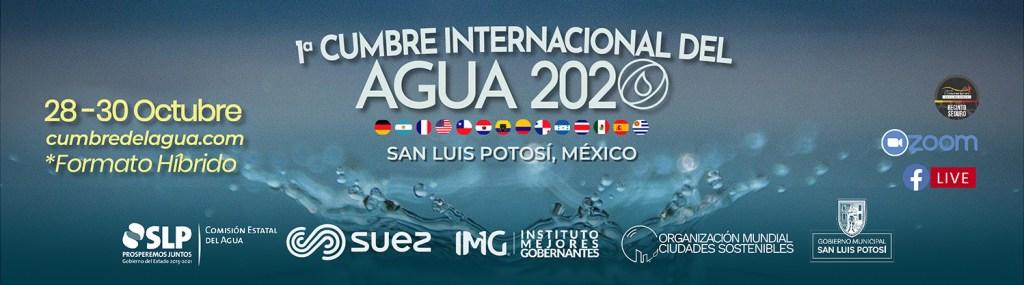 Cumbre Internacional del Agua 2020 - Comisión Estatal del Agua de SLP, SUEZ México, Instituto Mejores Gobernantes, Gobierno Municipal de San Luis Potosí, Organización Mundial Ciudades Sostenibles