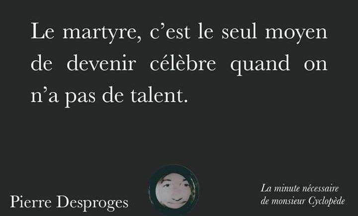 Le martyre.. (par Pierre Desproges) - Humour Actualités Citations et Images