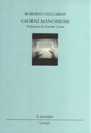 GIORNI MANOMESSI di Roberto Ceccarini