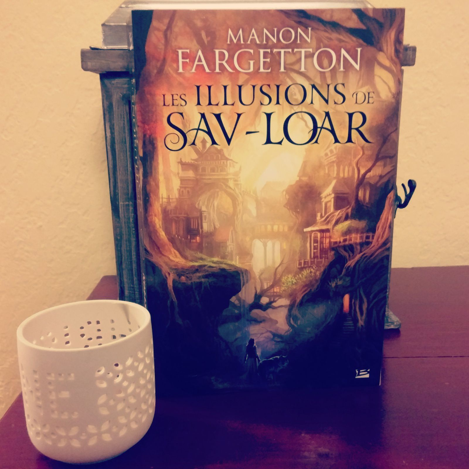 [Chronique fantasy] Les illusions de Sav-Loar, de Manon Fargetton