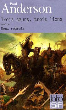 Trois coeurs, trois lions, suivi de \'Deux regrets\' par Poul Anderson