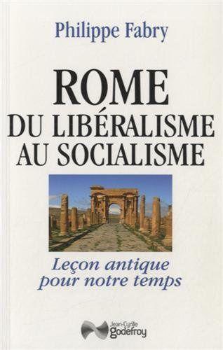 """""""Rome - Du libéralisme au socialisme"""" de Philippe Fabry"""