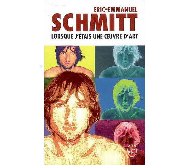 Lorsque j'étais une oeuvre d'art - Eric-Emmanuel Schmitt