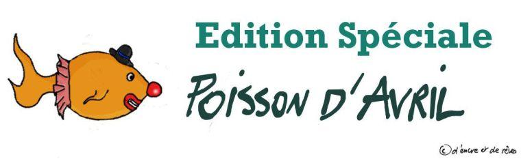 Edition Spéciale: Poisson d'Avril