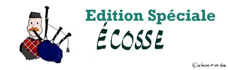 Edition Spéciale Ecosse : Sommaire + VIDEO