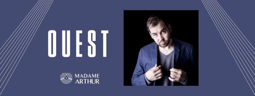 EVENEMENT : Ouest en concert demain chez Madame Arthur, Venez nombreux !!!