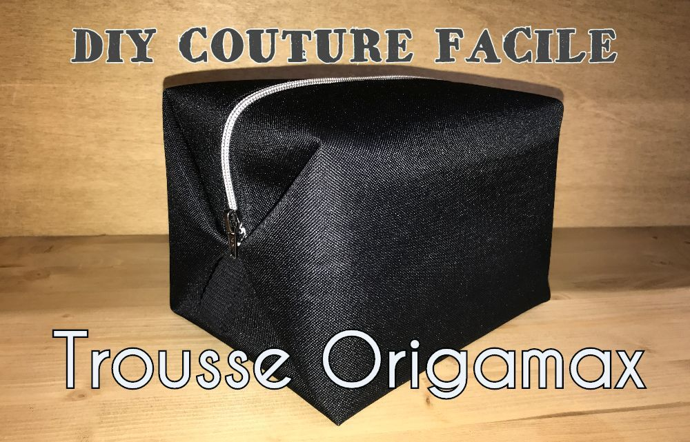 Trousse Origamax Tuto Couture DIY Facile Viny DIY Le