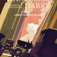 Handsome Harry - Confessions d'un gangster : James Carlos Blake