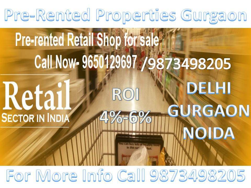 pre leased properties for sale in gurgaon, pre leased retail space for sale in gurgaon