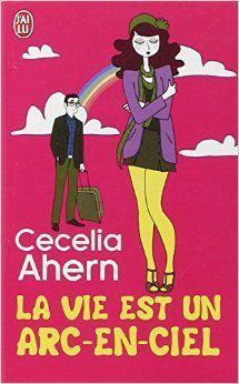La vie est un arc en ciel - Cecelia AHERN