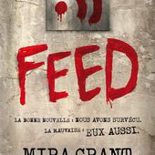 Feed, de Mira Grant - Chroniques des mondes hallucinés