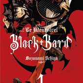 Black Bard. Tome 1, d'Ichiya Sazanami - Chroniques des mondes hallucinés