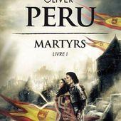 Martyrs. Livre 1, d'Oliver Peru - Chroniques des mondes hallucinés