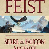 [Chronique Fantasy] Le conclave des ombres. T1, Serre du faucon argenté, de Raymond E. Feist - Chroniques des mondes hallucinés