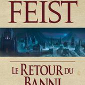 [Chronique fantasy] Le conclave des ombres. Tome 3, Le retour du banni, de Raymond E. Feist - Chroniques des mondes hallucinés