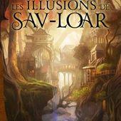 [Chronique fantasy] Les illusions de Sav-Loar, de Manon Fargetton - Chroniques des mondes hallucinés