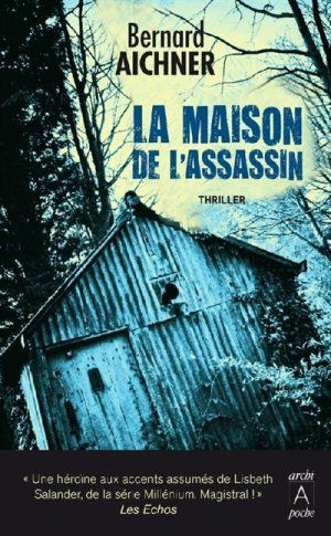 chronique : La maison de l'assassin de Bernard Aichner