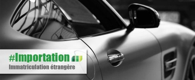 Quel est la procédure d'immatriculation d'un  véhicule de collection importé de l'étranger en France?