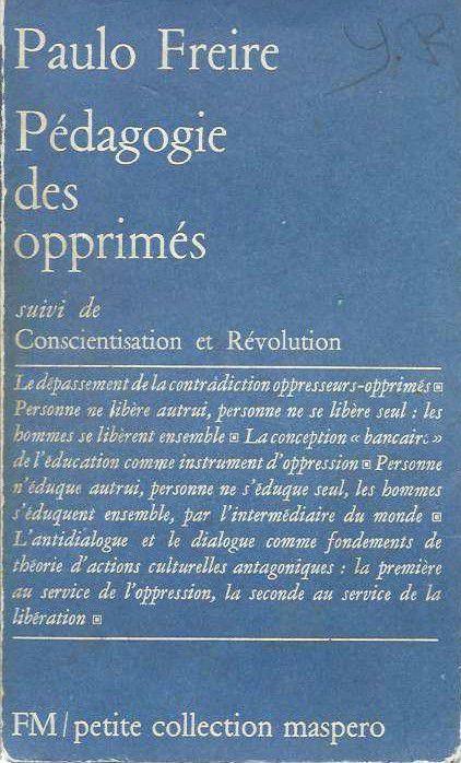 Notes de lecture - Paulo Freire, La Pédagogie des opprimés, 1970 (Partie 1)