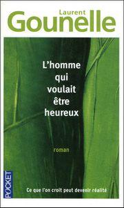 L'homme qui voulait être heureux - Laurent Gounelle