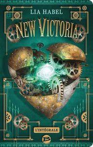 [Chronique] New Victoria, l'intégrale, de Lia Habel - part 1