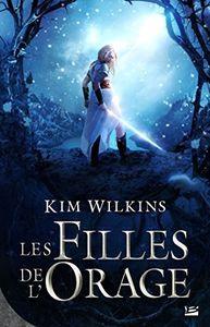 [Chronique] Les filles de l'orage, de Kim Wilkins