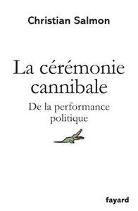 """La """"cérémonie cannibale"""" : l'homo politicus en danger de mort ?"""