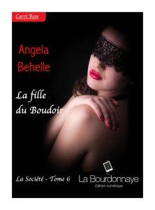 La fille du Boudoir - La Société tome 6 d'Angela Behelle