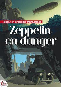 Zeppelin en danger - Boris et François Darnaudet