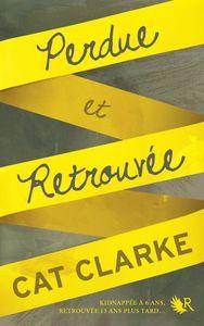 Perdue et Retrouvée - Cat Clarke