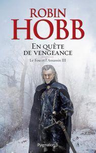 Le Fou et l'Assassin tome 3 : En quête de vengeance - Robin Hobb