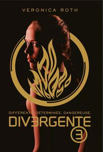 Divergente tome 3 - Véronica Roth