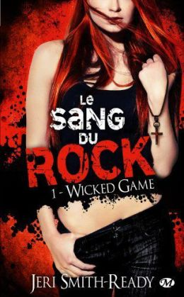 Le sang du rock 1 - Wicked Game