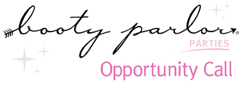 Booty Parlor Parties -- Opportunity  Call