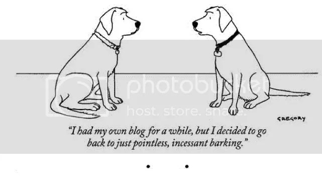 Blog Dogs. On the internet, nobody knows you're a dog, particularly if you use Photoshop on your profile pic