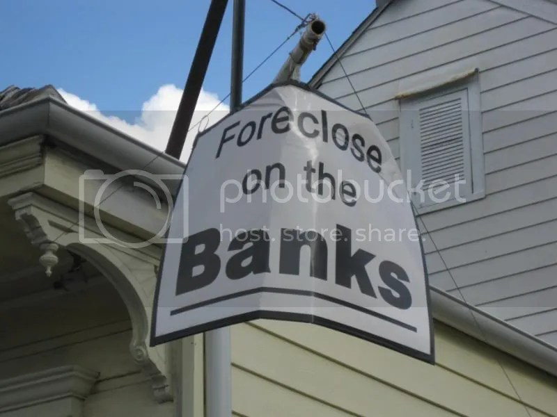 foreclose on the banks! Pictures, Images and Photos