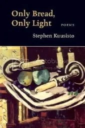 Only Bread Only Light by Stephen Kuusisto