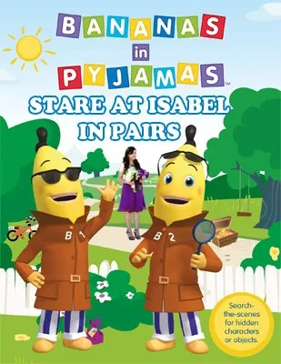 Bananas in pyjamas really love to stare!