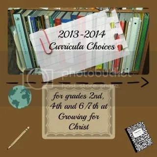 curricula choices for 2013-2014 school year Growing for Christ