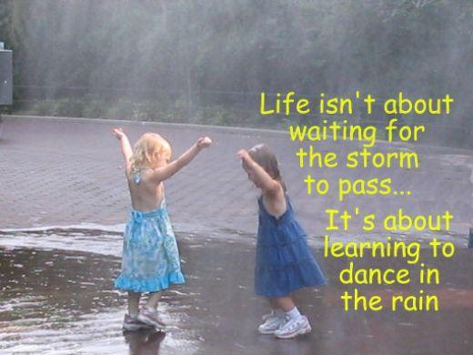 Life isn't about waiting for the storm to pass. It's about learning to dance in the rain. Picture Quote #4